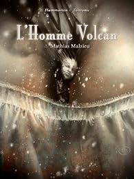 L'Homme Volcan par Mathias Malzieu