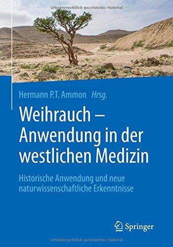 Weihrauch - Anwendung in der westlichen Medizin: Historische Anwendung und neue naturwissenschaftliche Erkenntnisse