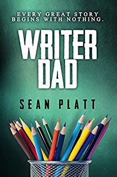 Writer Dad by [Platt, Sean]