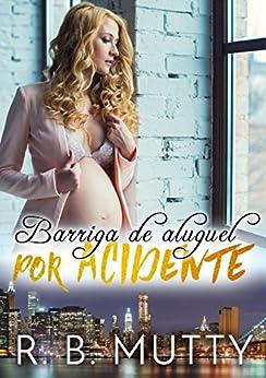 Barriga de Aluguel por Acidente por [Mutty, R. B.]