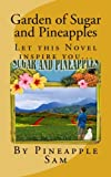 Garden of Sugar and Pineapples, Pineapple Sam, 1477414517