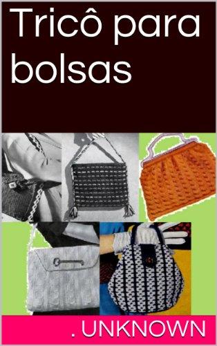 Amazon.com: Tricô para bolsas (Portuguese Edition) eBook ...