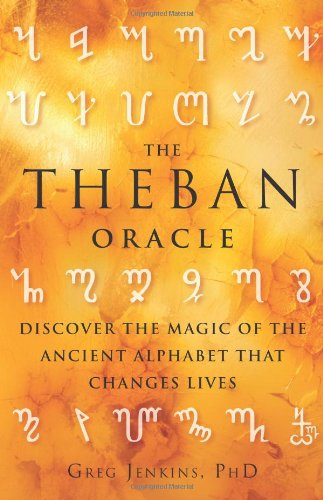 Rune Alphabet (The Theban Oracle: Discover the Magic of the Ancient Alphabet That Changes Lives)