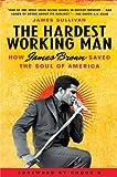 The Hardest Working Man, James Sullivan, 1592404901