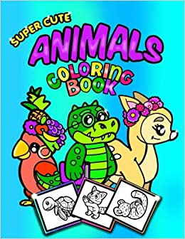 super cute animals coloring bookcoloringdoodle book for toddlerskindergarten 30 85x11 coloring pagesdoodle pages perfect for younger animal