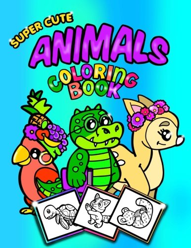 Super Cute Animals Coloring Book;Coloring/Doodle Book For Toddlers/Kindergarten:
