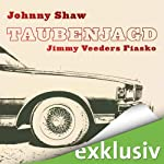 Taubenjagd: Jimmy Veeders Fiasko | Johnny Shaw