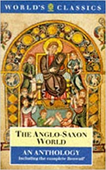 The Anglo-Saxon World: An Anthology (The World's Classics) (1984-02-23)