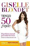 Tengo 50 ¿y qué?: El perfecto manual para las tonas (treintonas hasta noventonas) (Spanish Edition)