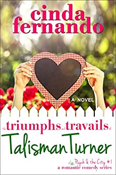 The Triumphs and Travails of Talisman Turner: A Romantic Comedy Novel (Psych & the City Book 1) by [Fernando, Cinda]