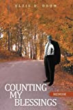 Counting My Blessings, Elzie D. Odom, 1468500813