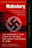 Wallenberg: The Incredible True Story of the Man Who Saved the Jews of Budapest (Centenary Edition)