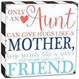 Only an Aunt Hugs Like Mother Keep Secrets and Share Love 5 x 5 Wood Wall Sign