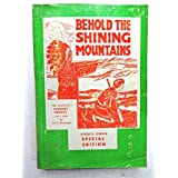 BEHOLD THE SHINING MOUNTAINS: BEING AN ACCOUNT OF THE TRAVELS OF ANTHONY HENDAY, 1754-55, THE FIRST WHITE MAN TO ENTER ALBERTA.