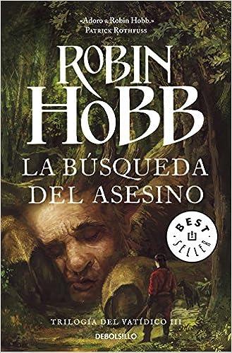 La Búsqueda Del Asesino (trilogía Del Vatídico 3) por Robin Hobb epub