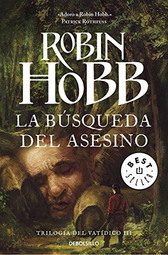 La búsqueda del asesino (Trilogía del Vatídico 3) (BEST SELLER) Tapa blanda – 3 jul 2014 Robin Hobb Debolsillo 8490623023 FICTION / Fantasy / General