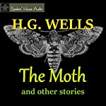 The Moth and Other Stories | H. G. Wells