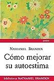 Cómo mejorar su autoestima (Spanish Edition)