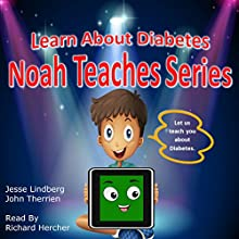 Learn About Diabetes: Noah Teaches Series Audiobook by Jesse Lindberg, John Therrien Narrated by Richard Hercher