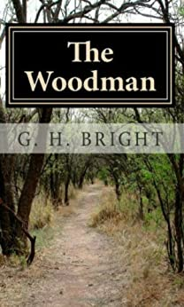 The Woodman: Book One. The Roads of Hell by [BRIGHT, G.H.]