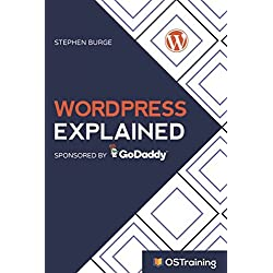 WordPress Explained: Your Step-by-Step Guide to WordPress