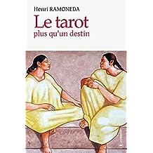 Le tarot, plus qu'un destin: L'art divinatoire dévoilé (French Edition)