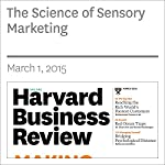The Science of Sensory Marketing |  Harvard Business Review
