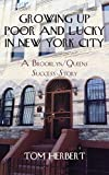 img - for Growing Up Poor and Lucky in New York City: A Brooklyn/Queens Success Story book / textbook / text book