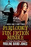 Perilously Fun Fiction Bundle: 2 Novels and 3 Short Stories