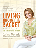 Living through the Racket: How I Survived Leukemia.and Rediscovered My Self