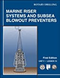 img - for Marine Riser Systems and Subsea Blowout Preventers: Unit 5, Lesson 10 (Rotary Drilling Series) book / textbook / text book