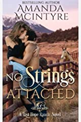 No Strings Attached (Last Hope Ranch) (Volume 1) Paperback