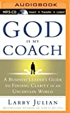img - for God is My Coach: A Business Leader's Guide to Finding Clarity in an Uncertain World book / textbook / text book