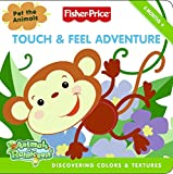 : Fisher-Price: Touch & Feel Adventure: Discovering Colors & Textures (Fisher Price: Animals of the Rainforest)