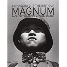 The Birth of Magnum: Robert Capa, Henri Cartier-Bresson, George Rodger, David 'Chim' Seymour