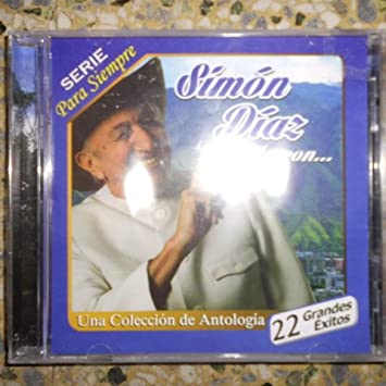 Simon Diaz Canta Con ... Serie Para Siempre (Una Coleccion De Antologia De
