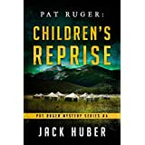 Pat Ruger: Childrens Reprise (Pat Ruger Mystery Series Book 4)