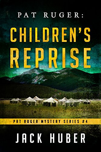 "Pat Ruger: Children""s Reprise (Pat Ruger Mystery Series Book 4) by [Huber, Jack]"