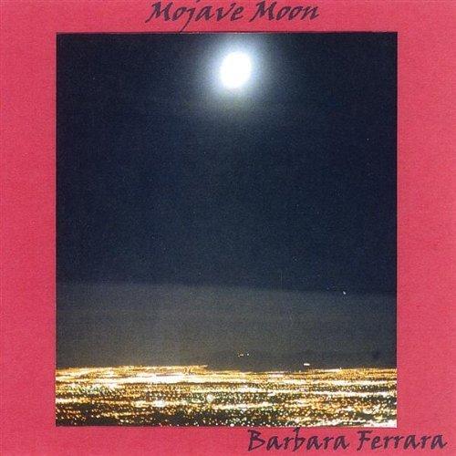 Mojave Moon by Barbara Ferrara
