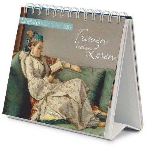 Literaturkalender 2013 Frauen lieben Lesen: Wochen-Aufstellkalender