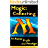 Magic: Collecting for Power Profit and Prestige