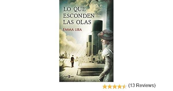 Lo que esconden las olas eBook: Lira, Emma: Amazon.es: Tienda Kindle
