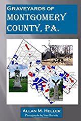Graveyards of Montgomery County, Pa. Paperback September 28, 2014