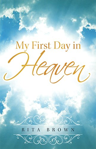 My First Day in Heaven