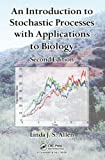 An Introduction to Stochastic Processes with Applications to Biology, Linda J. S. Allen, 1439818827