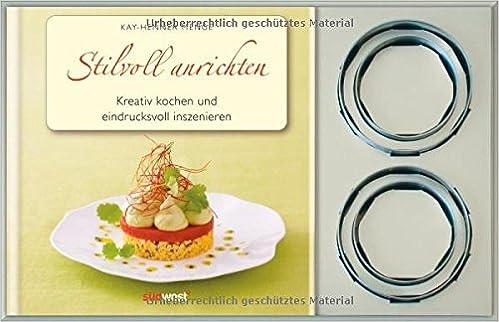 Anrichten  Stilvoll anrichten-Set: Kreative Rezepte eindrucksvoll inszeniert ...