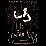 Us Conductors | Sean Michaels