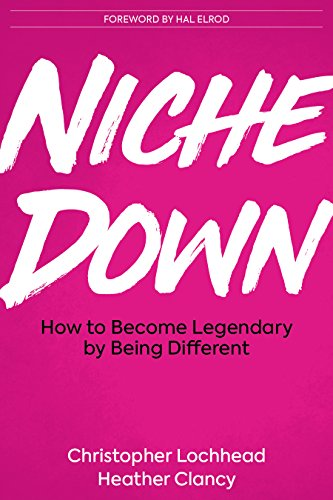 e0563d916706 Amazon.com  Niche Down  How To Become Legendary By Being Different ...