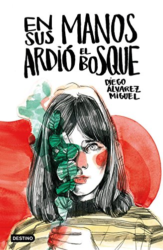 En sus manos ardió el bosque (Spanish Edition) by [Miguel, Diego Álvarez