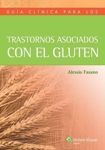 Guía Clínica Para Los Trastornos Asociados Con El Gluten (Spanish Edition)